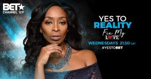 BET Africa presents Fix My Love with Khabonina Qubeka!