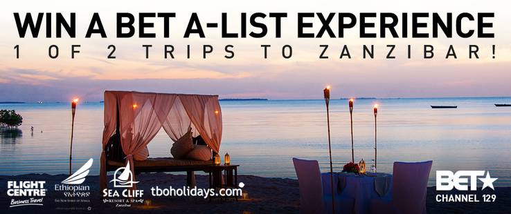 Win a BET A-List experience by winning 1 of 2 trips to Zanzibar