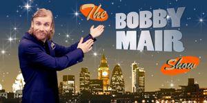 The Bobby Mair Show