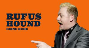 Rufus Hound: Being Rude