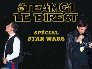 #TEAMG1 - Direct spécial Star Wars