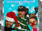 Les MTV bonnes résolutions 2017