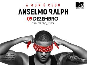 Vai ao concerto do Anselmo Ralph no Campo Pequeno com a tua MTV!