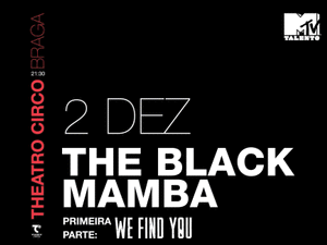 Vai ver os The Black Mamba com a tua MTV!