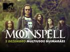 VENCEDORES: Vai ao concerto dos Moonspell no Multiusos de Guimarães com a tua MTV!