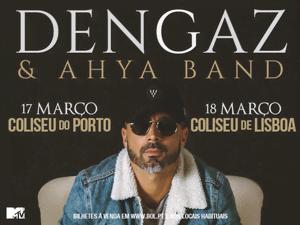 Vai ver o Dengaz & Ahya Band com a tua MTV!