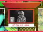 MTV Amplifica | 251 - MTV EMA 2016 - Aurea