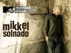 Vai a um concerto do Mikkel Solnado com a tua MTV!