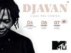 VENCEDORES: Vai ver Djavan com a tua MTV!