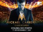 VENCEDORES: Vai ver o Mickael Carreira ao Coliseu do Porto!