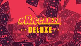 #Riccanza Deluxe: arriva la nuova stagione ed è più scintillante che mai con tre new entry